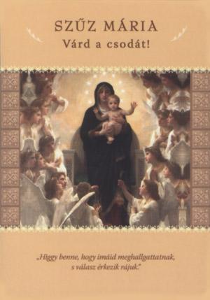 mária - A szombati nap Angyal üzenete – Szűz Mária: Várd a csodát!
