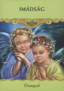 ima 1 - Angyali üzenet hétfőre: Használd az ima erejét!