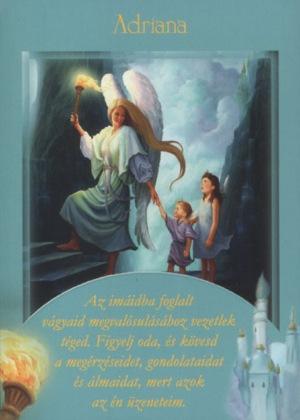 adriana - Angyali üzeneted hétfőre: Adriana - Az imáidba foglalt vágyaid megvalósulásához vezetlek téged. Figyelj oda, és kövesd a megérzéseidet, gondolataidat és álmaidat, mert azok az én üzeneteim.