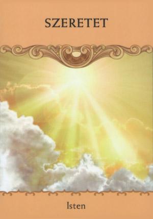 isten - Szombati Égi Üzeneted: Isten szeret Téged!