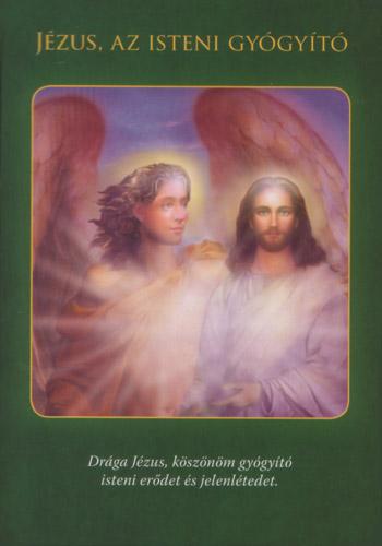 JÉZUS AZ ISTENI GYÓGYÍTÓ - Angyali üzeneted kedd éjszakára: JÉZUS A GYÓGYÍTÓ - Drága Jézus, köszönöm gyógyító isteni erődet és jelenlétedet.