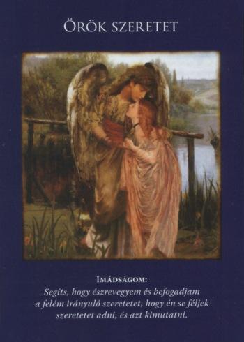 RÖK - Keddi angyali üzeneted: ÖRÖK SZERETET - Segíts, hogy észrevegyem és befogadjam a felém irányuló szeretetet, hogy én se féljek szeretetet adni és azt kimutatni.