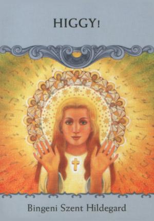 higgy1 - Angyali üzeneted szombatra: Higgy a csodákban, az isteni, szeretet gyógyító erejében és az ember vele született jóságában, mert ez a siker záloga.