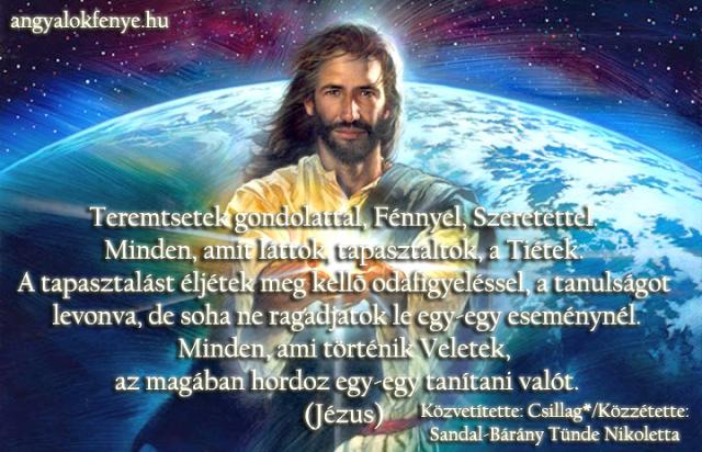 tapasztaltok - Jézus üzenete számodra: Minden, amit láttok, tapasztaltok, a Tiétek