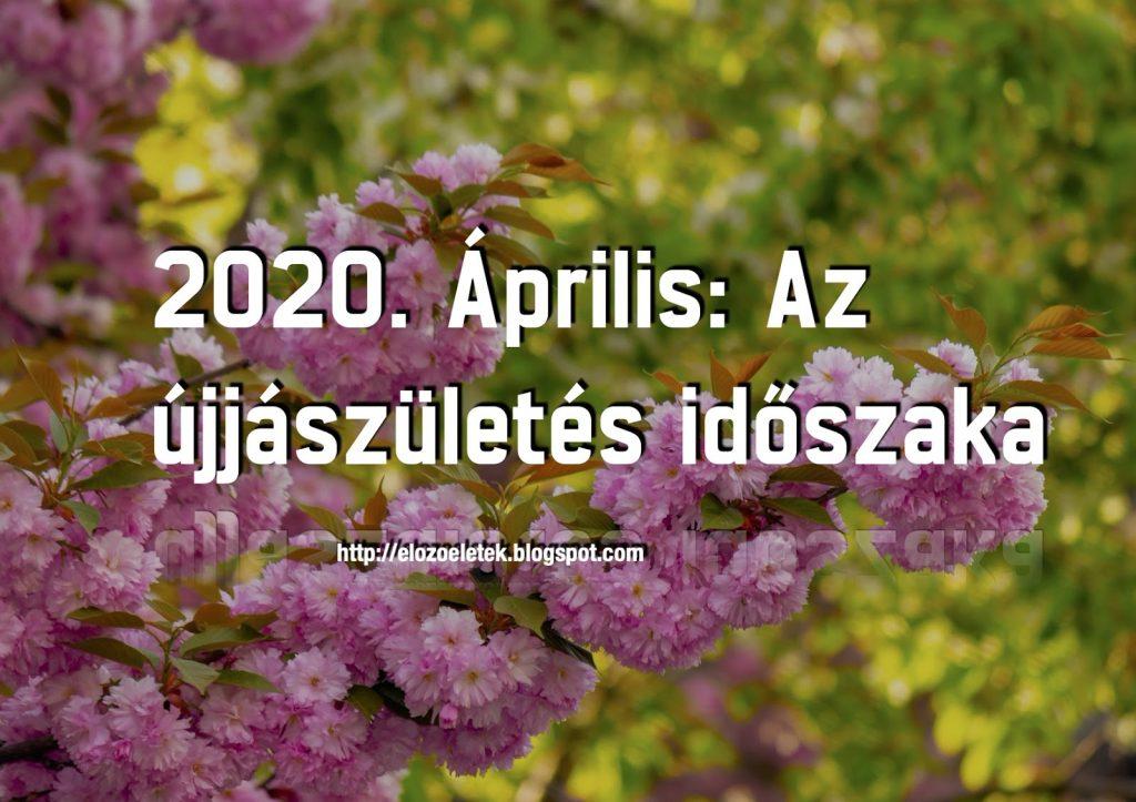 jjász 1024x723 - 2020. április: Az újjászületés időszaka