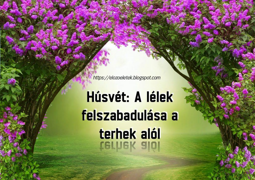 Húsvét 1024x723 - Húsvét: Lelkünk felszabadulása a terhek alól