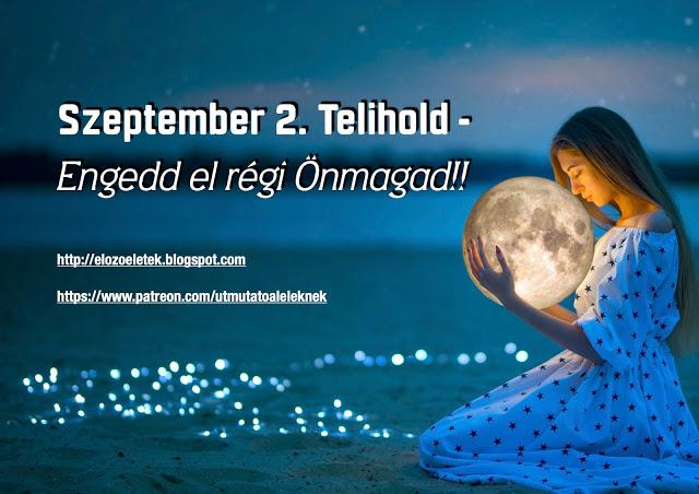 Engedd1 - Szeptember 2. Telihold - Engedd el régi Önmagad!